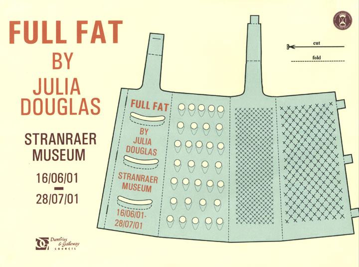 Julia Douglas, Full Fat, Stranraer Museum